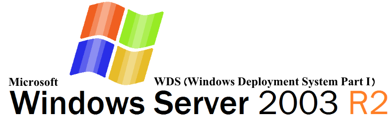 Windows-Deployment-System-Windows2003R2-P1