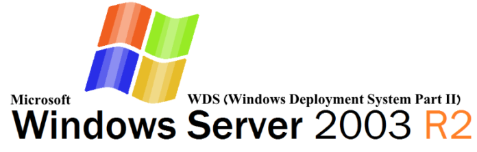 Windows-Deployment-System-Windows2003R2-P2
